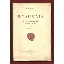 Beauvais - Son Histoire, ses rues, ses places