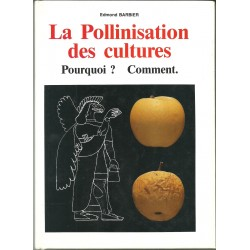 La Pollinisation des cultures - Pourquoi ? Comment