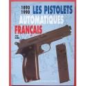 Les Pistolets Automatiques Français 1890-1990
