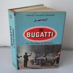 """Bugatti, les """" Purs Sang """" de Molsheim"""